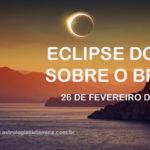 O ECLIPSE DE 26 DE FEVEREIRO SOBRE O BRASIL