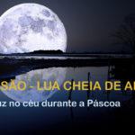LUA CHEIA DE ABRIL: UMA CRUZ SE FORMA NO CÉU DURANTE A PÁSCOA